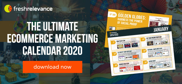 Fresh Relevance | The Ultimate eCommerce Marketing Calendar 2020 | download now